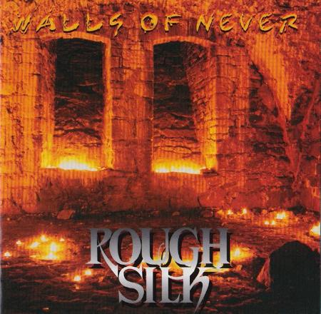 Rough Silk「Walls Of Never」