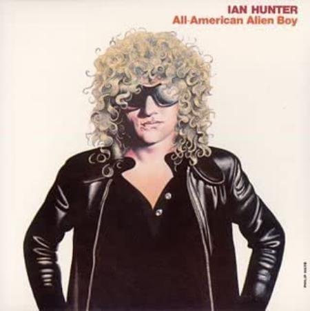 Ian Hunter「All American Alien Boy」
