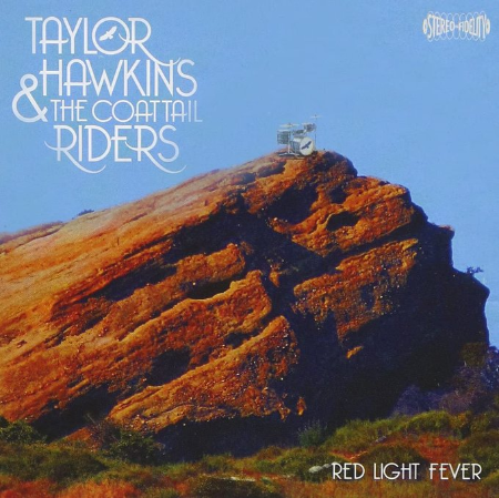 Taylor Hawkins & the coattail riders「Red Light Fever」