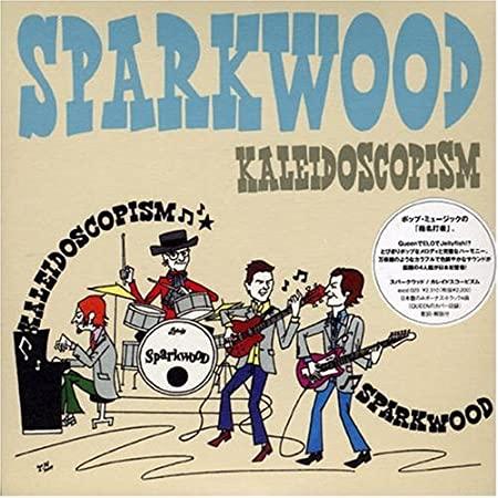 SPARKWOOD「Kaleidoscopism」